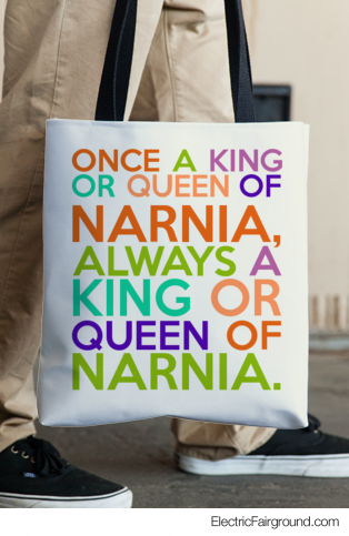 Once A King Or Queen of Narnia, Always A King Or Queen of Narnia. Tote Bag