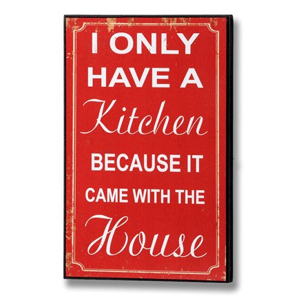 The kitchen came with the house plaque