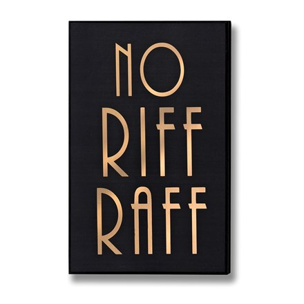 No Riff Raff Plaque