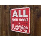 'All you need is love' sign