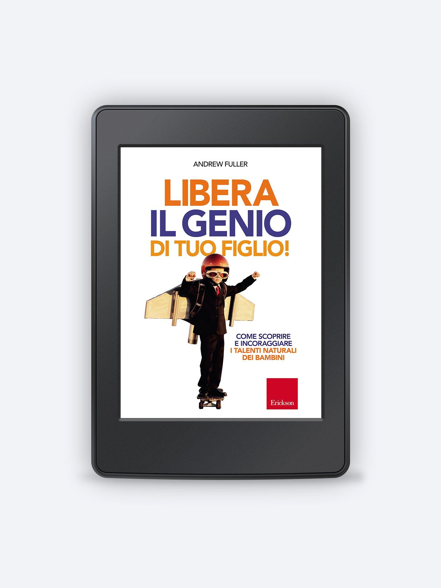 Libera il genio di tuo figlio! - Libri - Erickson 3
