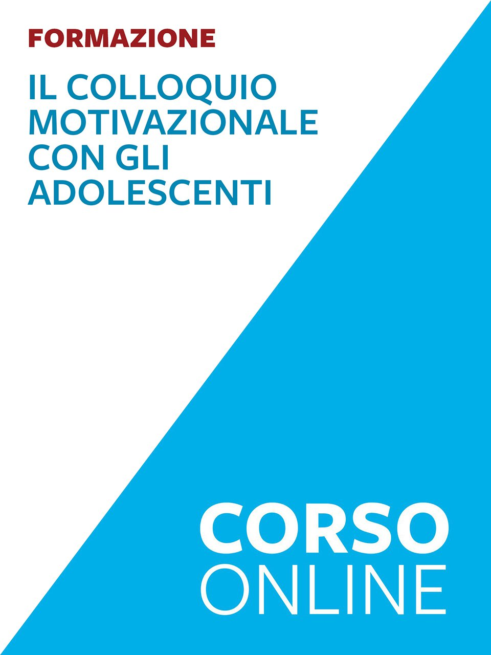 Il Colloquio motivazionale con gli adolescenti - corso formazione - La Comunità Terapeutica nella società delle dipend - Libri - Erickson