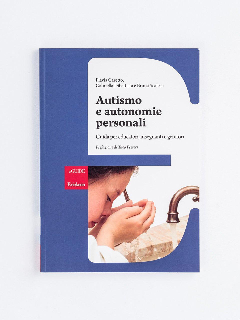 Autismo e autonomie personali - Il nostro autismo quotidiano - Libri - Erickson