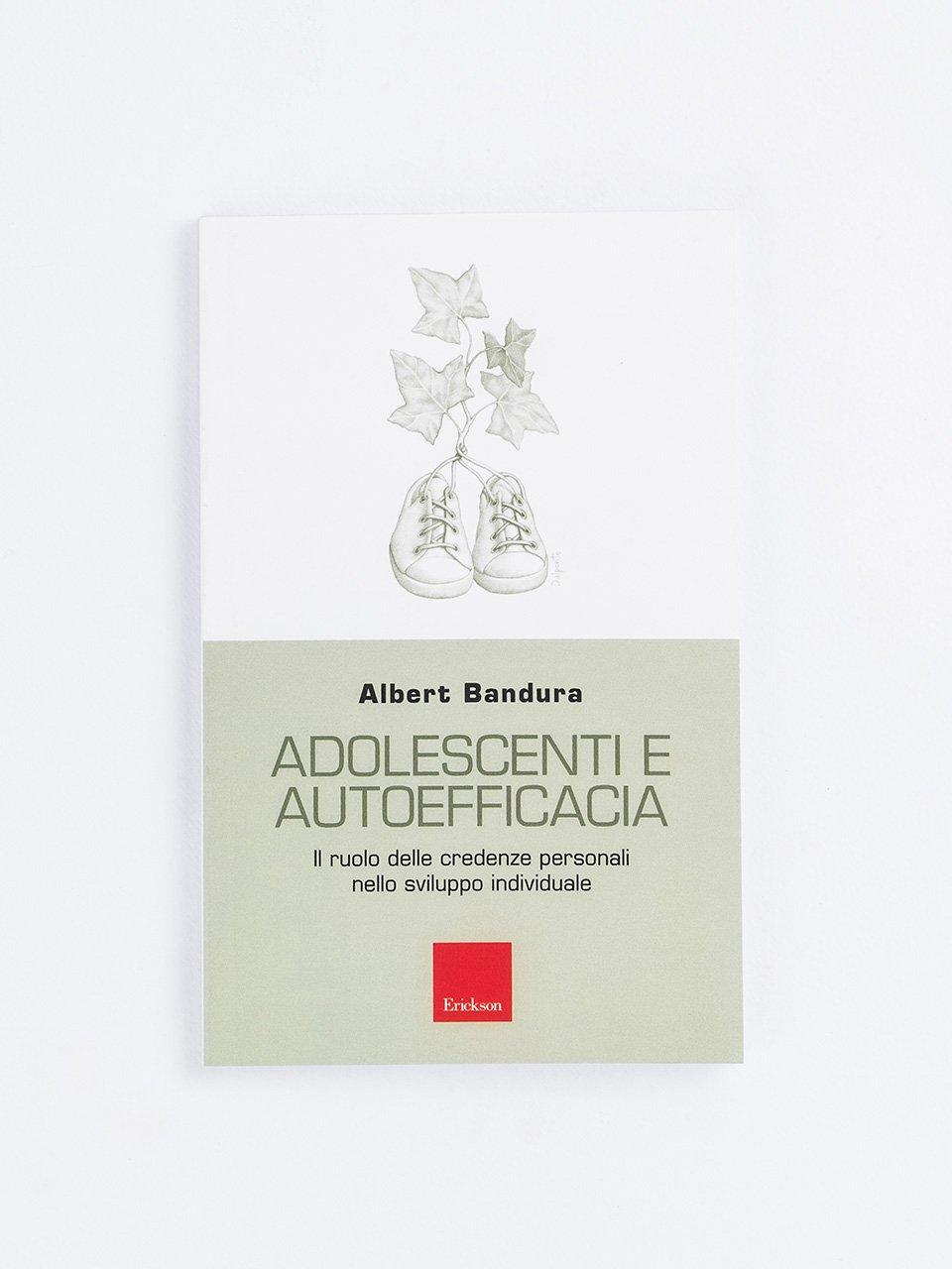 Adolescenti e autoefficacia - Fare il male continuando a vivere bene - Erickson