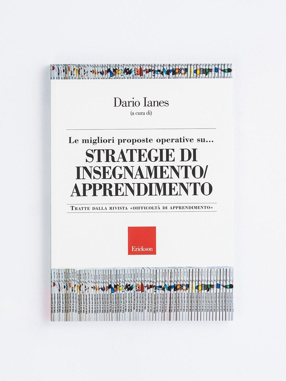Le migliori proposte operative su... STRATEGIE DI INSEGNAMENTO - APPRENDIMENTO - Competenze e valutazione metodologica - Libri - Erickson