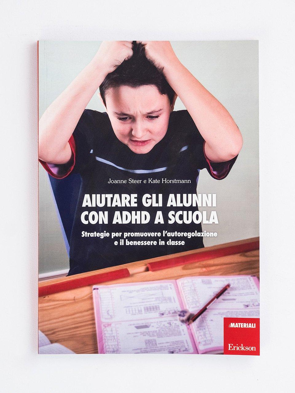 Aiutare gli alunni con ADHD a scuola - Disturbi dell'attenzione e iperattività - Libri - Erickson