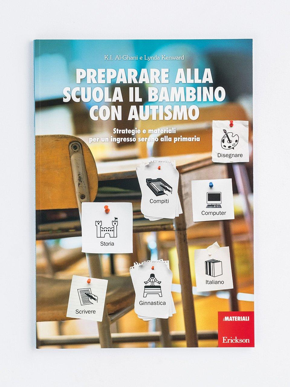 Preparare alla scuola il bambino con autismo - Il nostro autismo quotidiano - Libri - Erickson