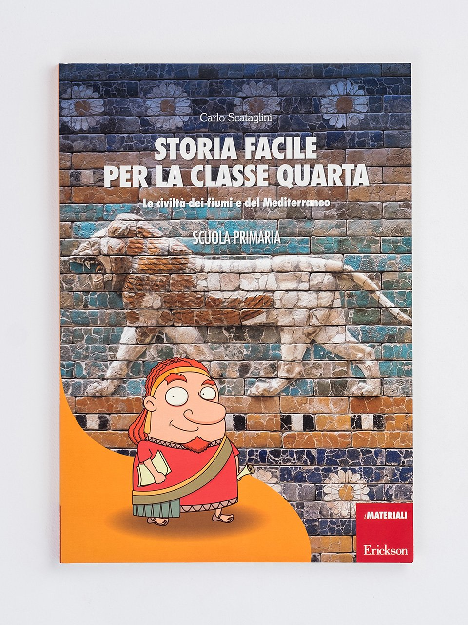 Storia facile per la classe quarta - Geografia facile per la classe quinta - Libri - Erickson