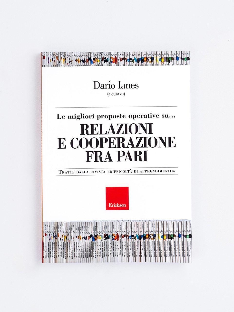 Le migliori proposte operative su... RELAZIONI E COOPERAZIONE FRA PARI - 99 idee per lavorare in gruppo - Libri - Erickson