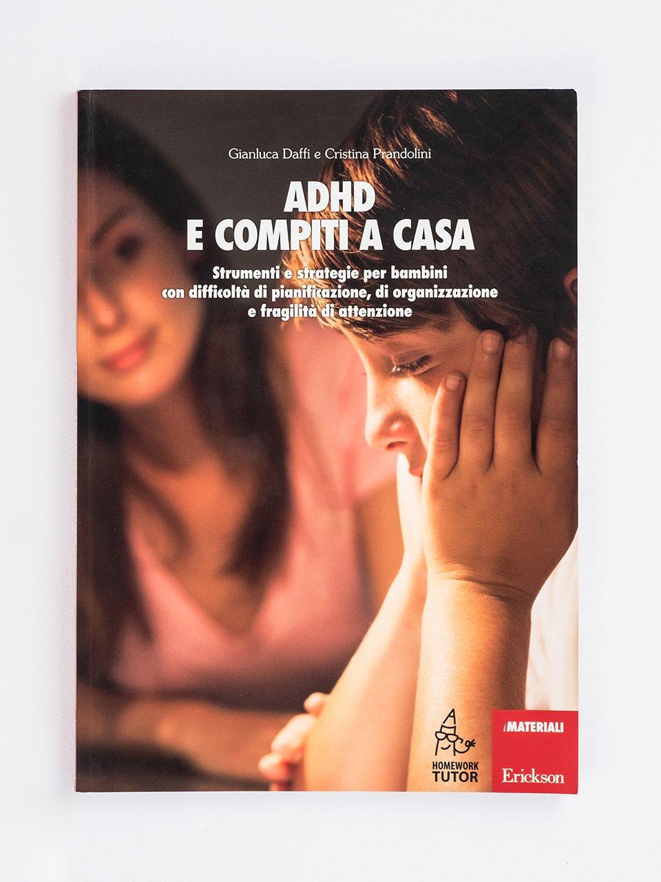 ADHD e compiti a casa - Il bambino con deficit di attenzione/iperattività - Libri - Erickson
