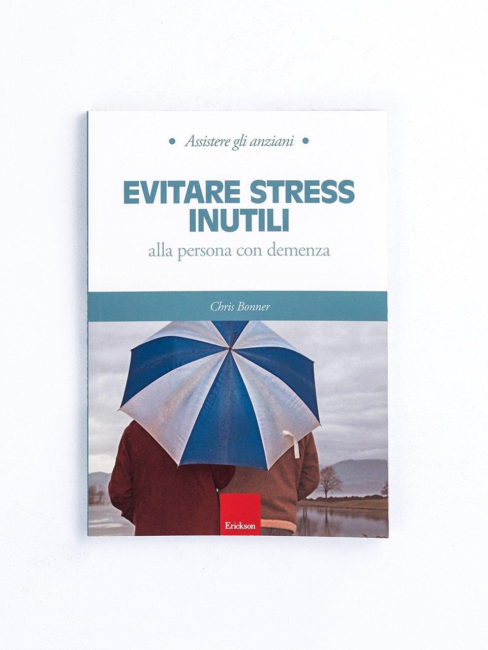 Assistere gli anziani - EVITARE STRESS INUTILI - Nonna dimentica - Libri - Erickson
