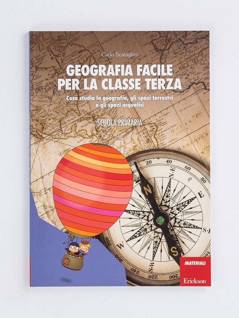 Geografia facile per la classe terza - Geografia facile per la classe quinta - Libri - Erickson