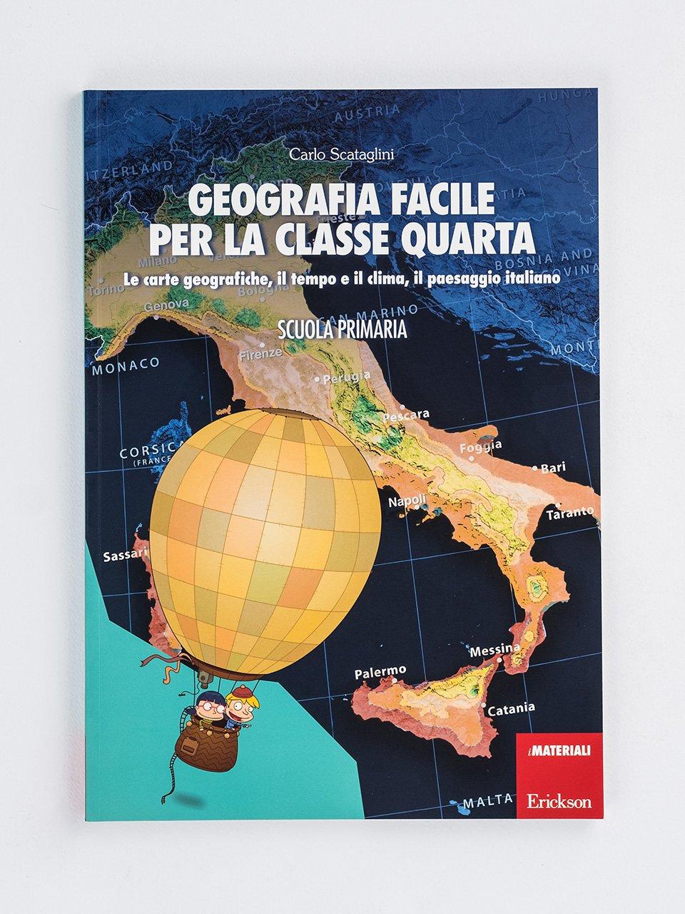 Geografia facile per la classe quarta - Geografia facile per la classe quinta - Libri - Erickson