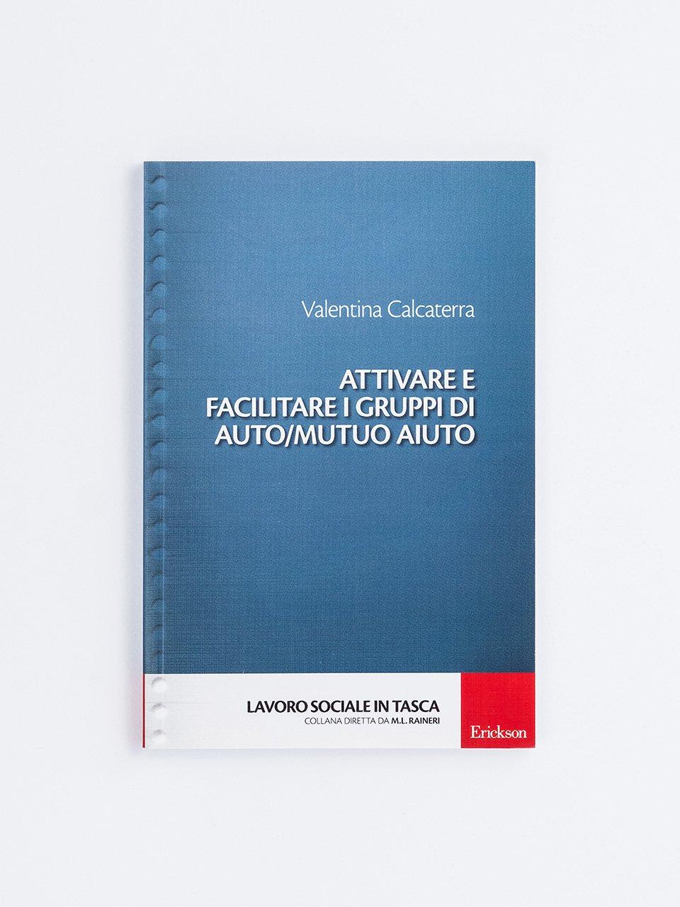 Attivare e facilitare i gruppi di auto/mutuo aiuto - Il disturbo da accumulo e la sua valutazione - Libri - Erickson