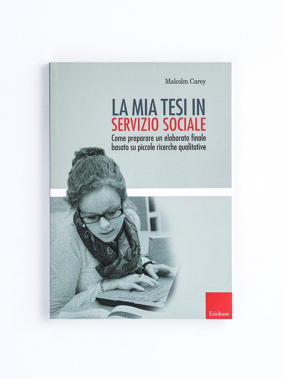 La mia tesi in servizio sociale - Tirocini e stage di servizio sociale - Libri - Erickson