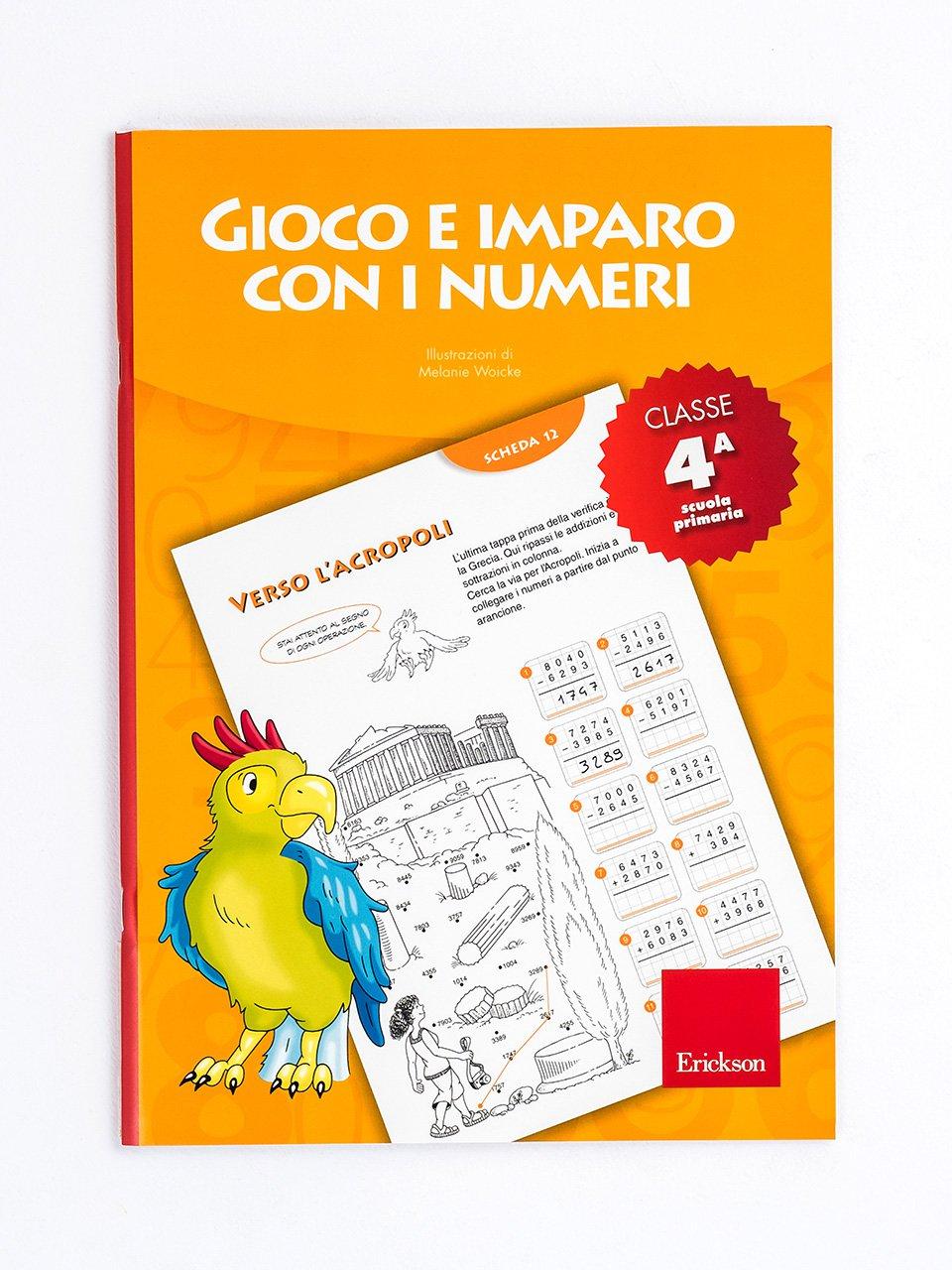 Gioco e imparo con i numeri - CLASSE QUARTA - Le proposte Erickson per i compiti-delle-vacanze - Erickson