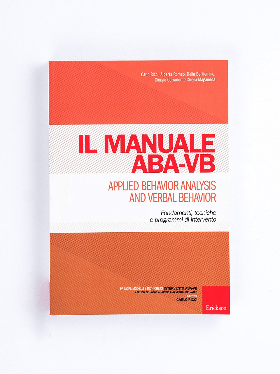 Il manuale ABA-VB - Applied Behavior Analysis and Verbal Behavior - Corso per tecnico ABA-VB – Modulo 1 (Base) - Formazione - Erickson