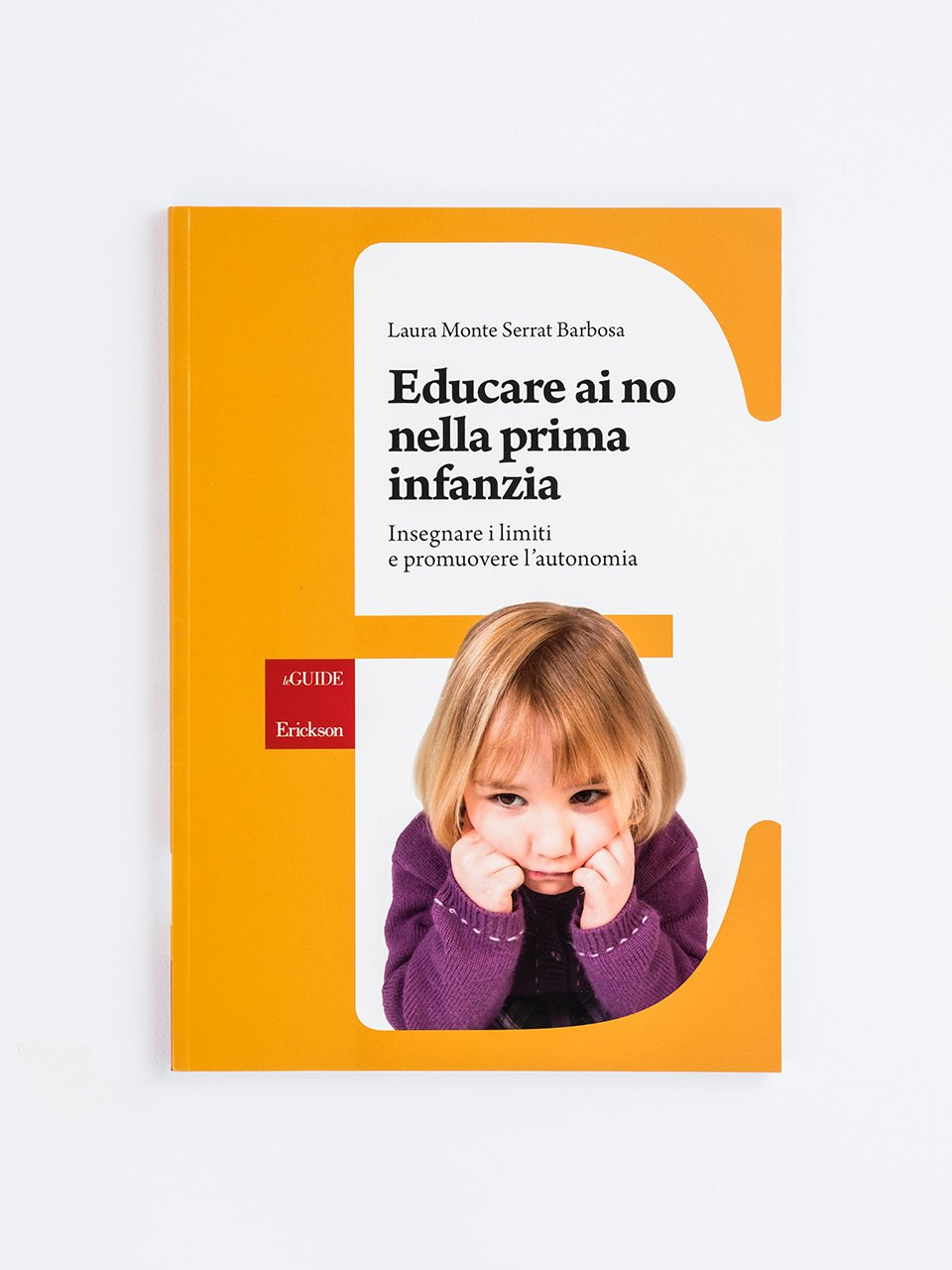 Educare ai no nella prima infanzia - Come facilitare una Family group conference - Libri - Erickson