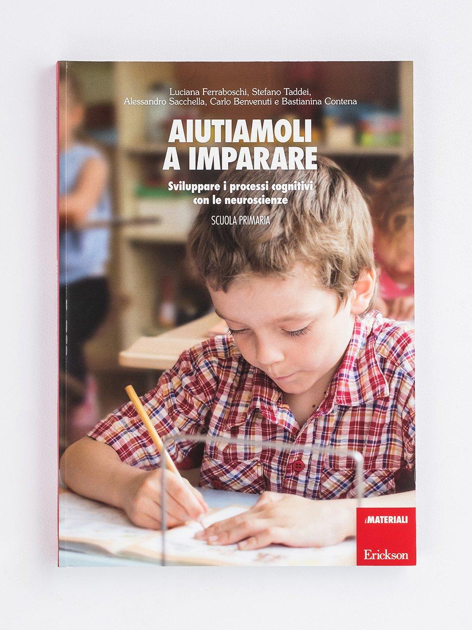 Aiutiamoli a imparare - Scuola primaria - Luciana Ferraboschi - Erickson