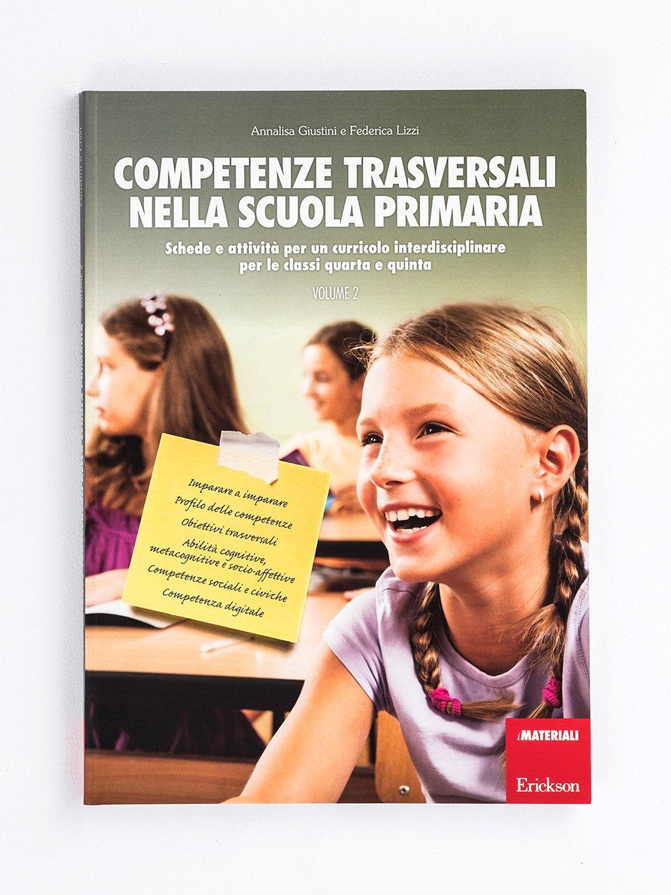 Competenze trasversali nella scuola primaria - Volume 2 - Competenze e valutazione metodologica - Libri - Erickson