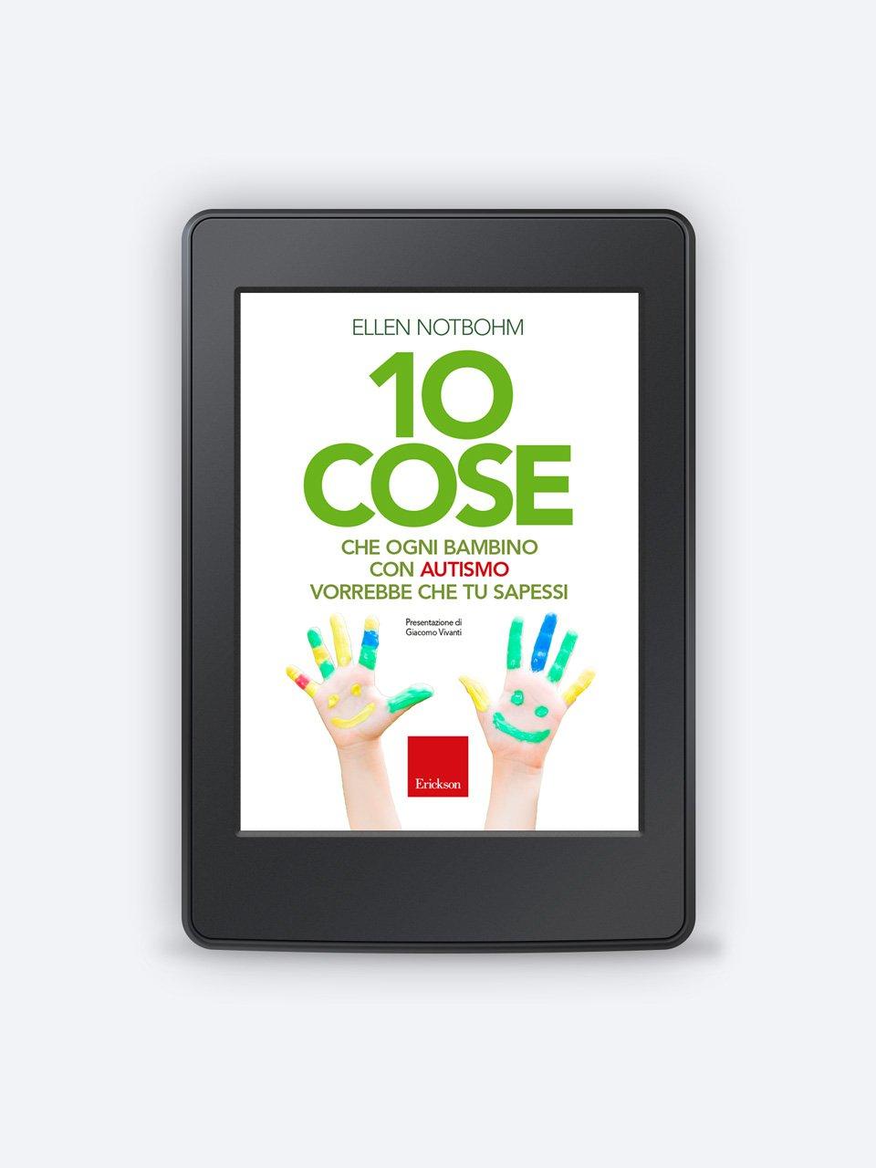 10 cose che ogni bambino con autismo vorrebbe che tu sapessi - Bizzarri, isolati e intelligenti - Libri - Erickson