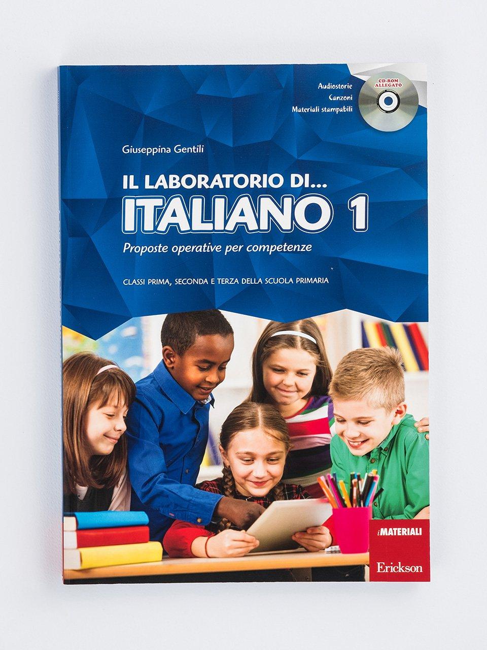 Il laboratorio di... italiano - Volume 1 - didattica laboratoriale - Erickson