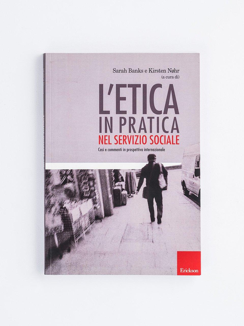 L'etica in pratica nel servizio sociale - Cosa funziona realmente nella didattica speciale e - Libri - Erickson