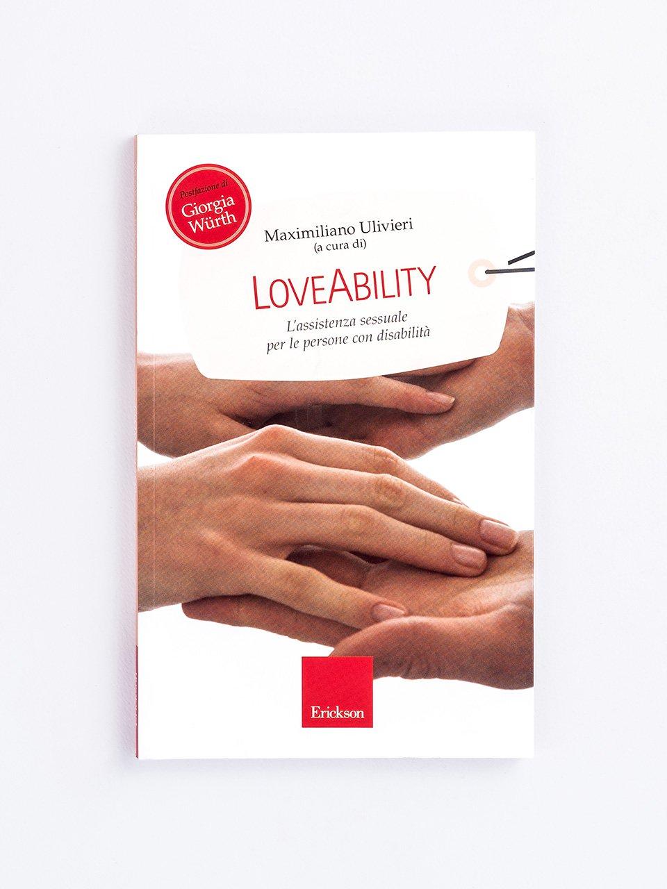 LoveAbility - Il diritto alla sessualità e la disabilità, tra bi - Libri - Erickson