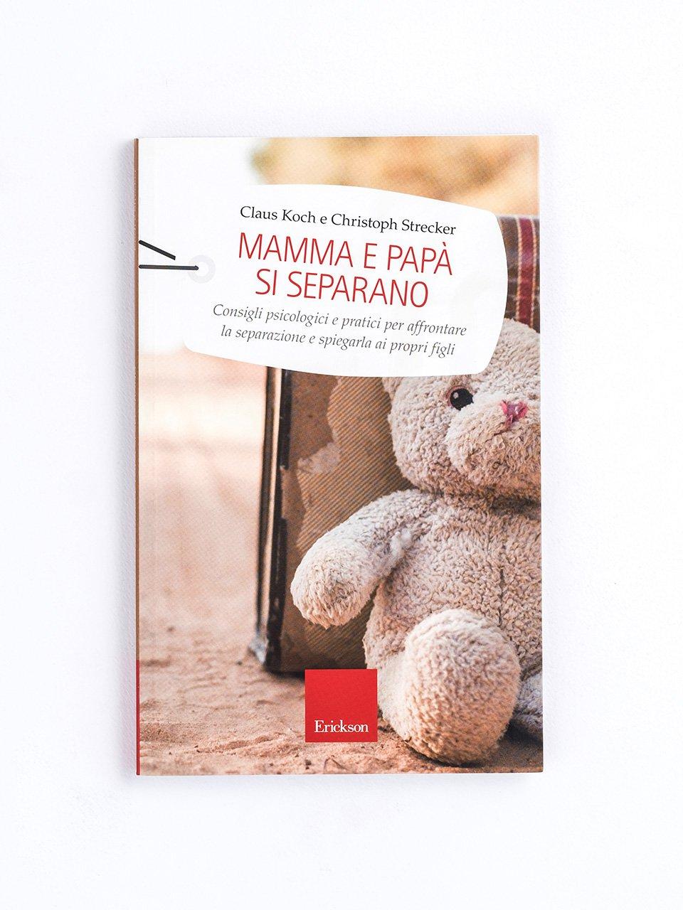 Mamma e papà si separano - Vi lasciate o mi lasciate? - Libri - Erickson