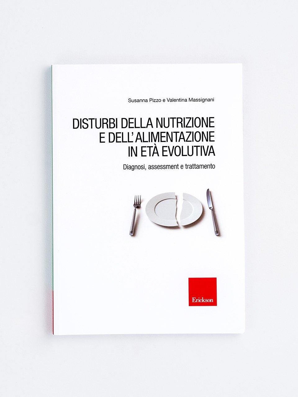 Disturbi della nutrizione e dell'alimentazione in età evolutiva - Manuale di psicoeducazione per disturbi dell'alime - Libri - Erickson