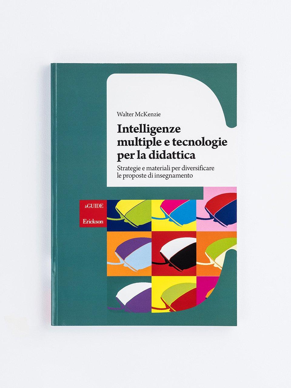 Intelligenze multiple e tecnologie per la didattica - Formarsi e innovarsi - Erickson