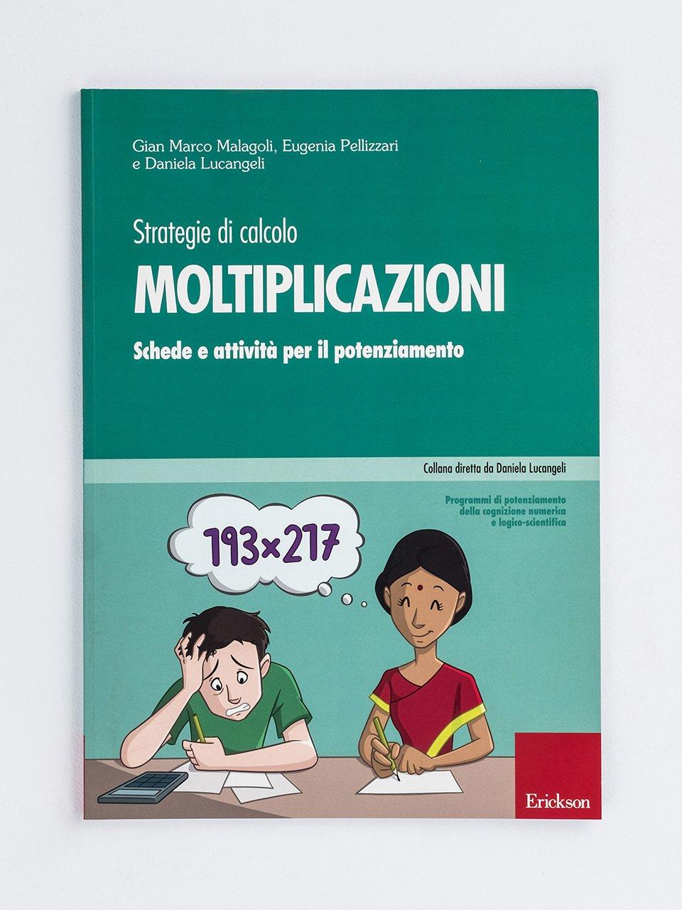 Moltiplicazioni – Strategie di calcolo - Daniela Lucangeli - Erickson