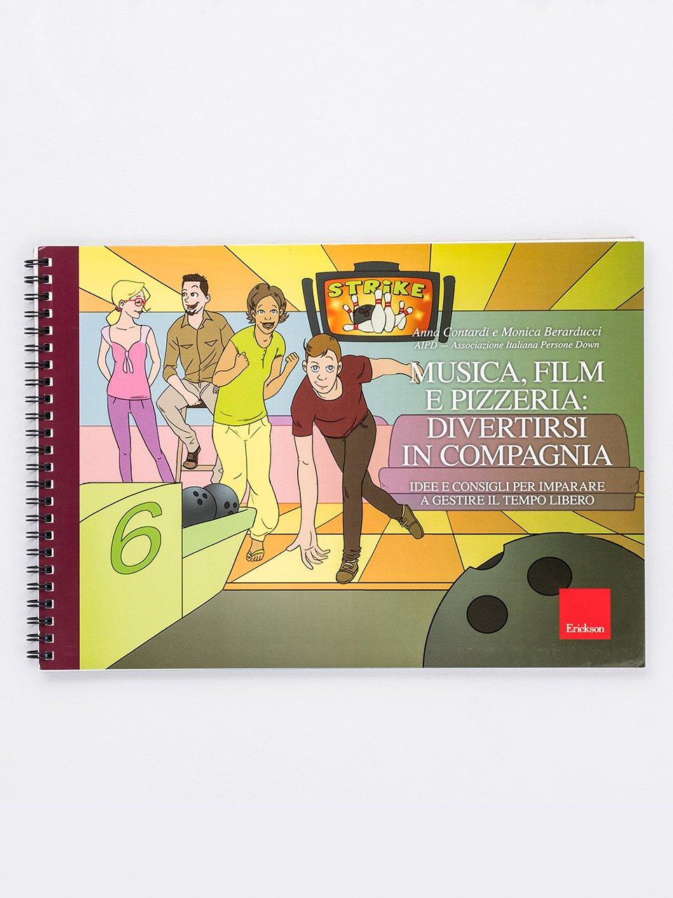 Musica, film e pizzeria: divertirsi in compagnia - Giorno dopo giorno - Libri - Erickson