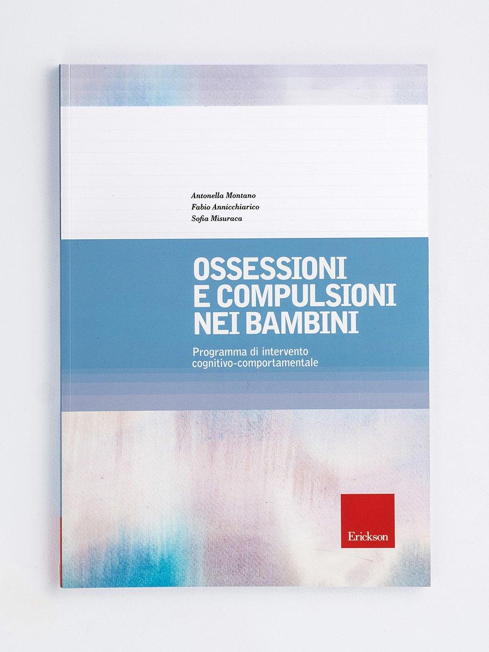 Ossessioni e compulsioni nei bambini - Allenare le abilità socio-pragmatiche - Libri - Erickson