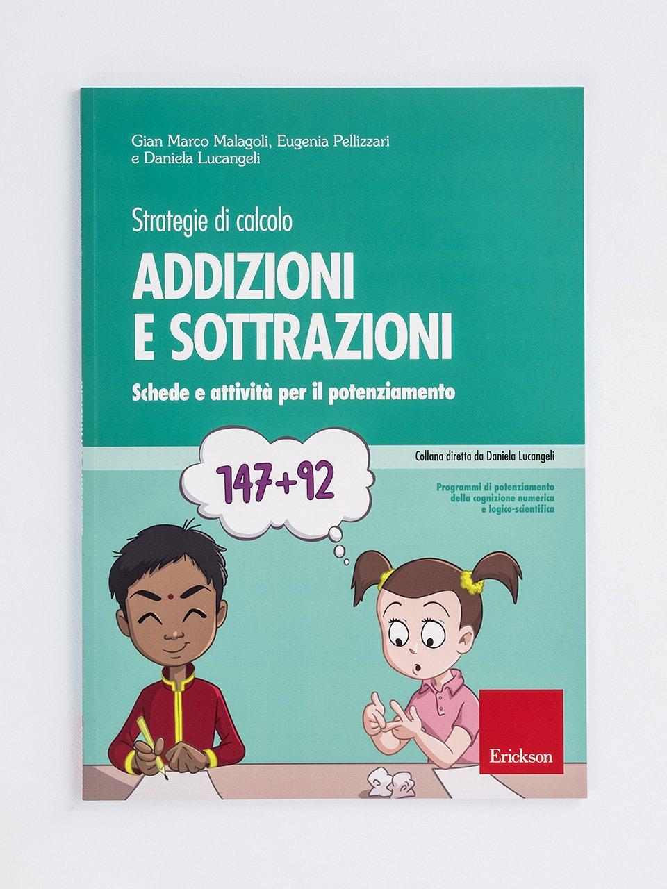 Addizioni e sottrazioni - Strategie di calcolo - Daniela Lucangeli - Erickson