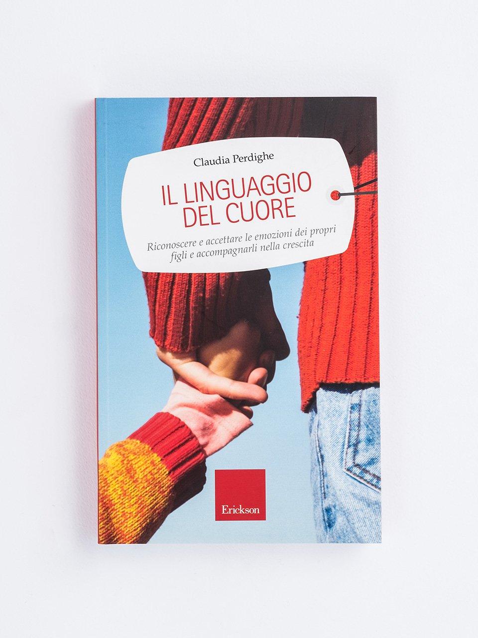 Il linguaggio del cuore - La regolazione delle emozioni in psicoterapia - Libri - Erickson