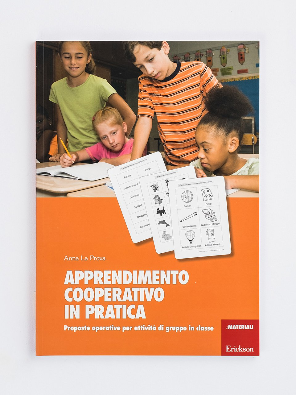Apprendimento cooperativo in pratica - Organizzare i gruppi cooperativi - Libri - Erickson