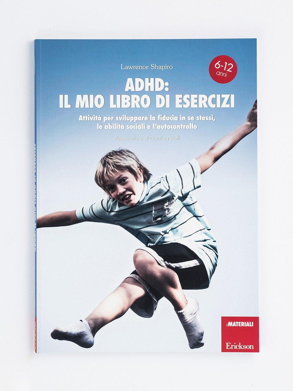 ADHD: il mio libro di esercizi - Disturbi dell'attenzione e iperattività - Libri - Erickson