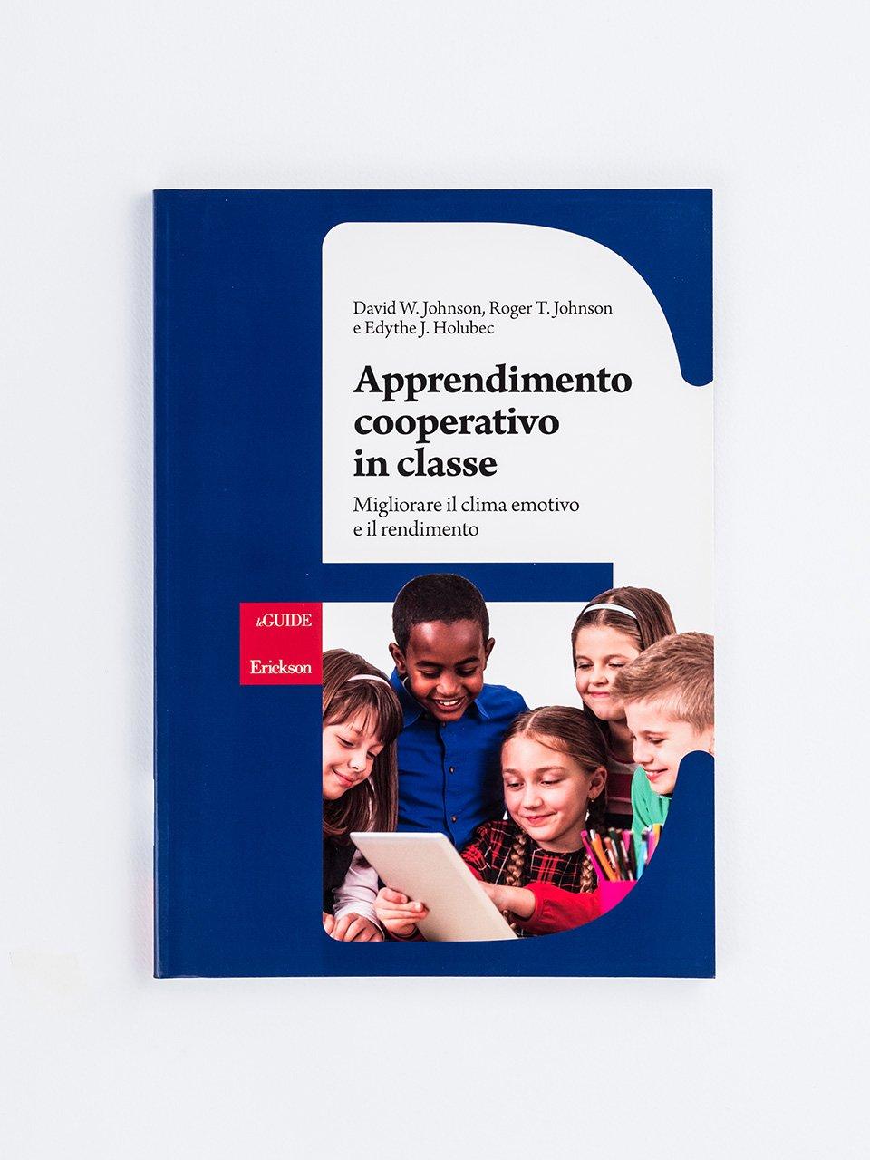 Apprendimento cooperativo in classe - Organizzare i gruppi cooperativi - Libri - Erickson