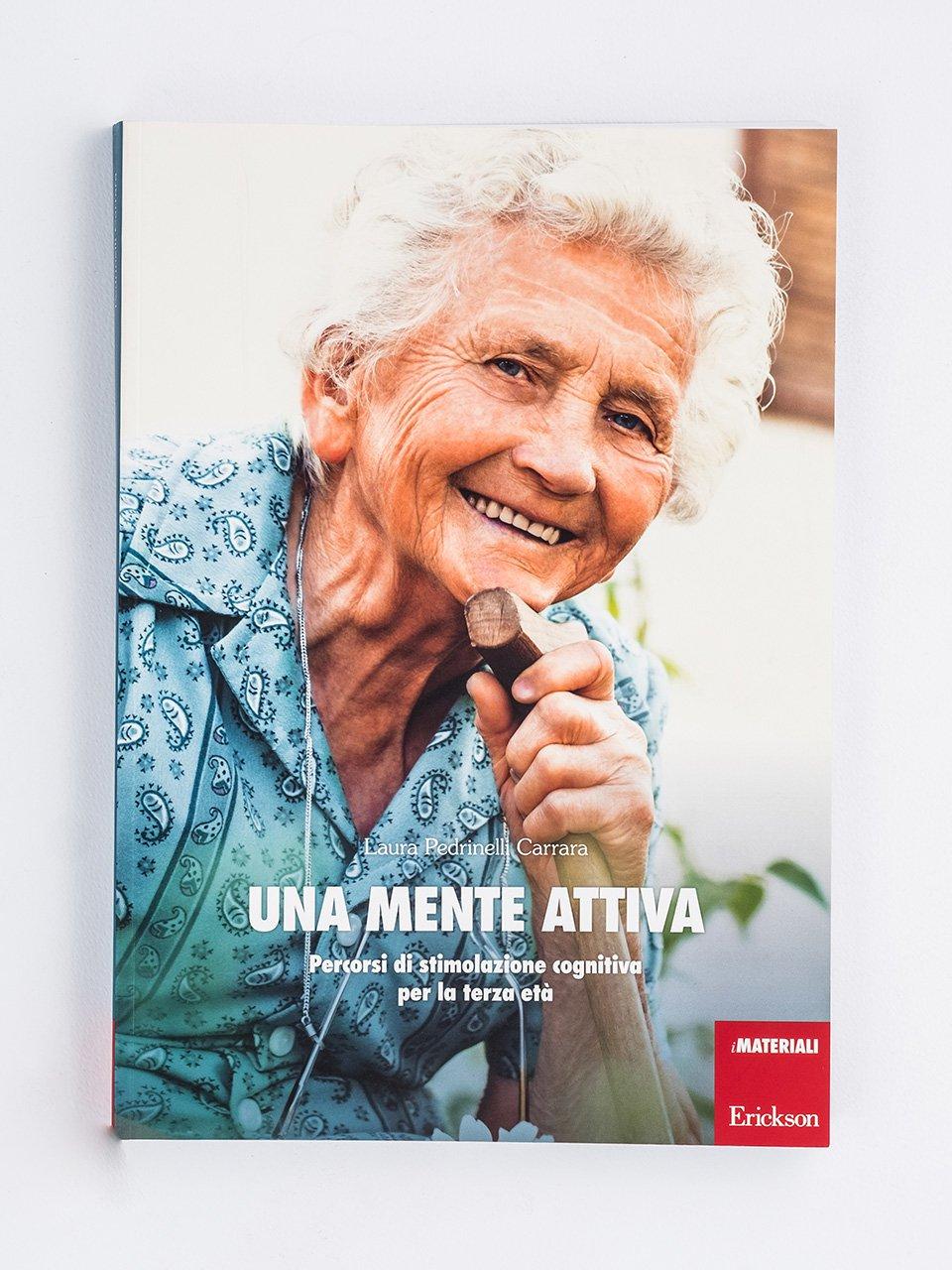 Una mente attiva - La riabilitazione nella demenza grave - Libri - Erickson