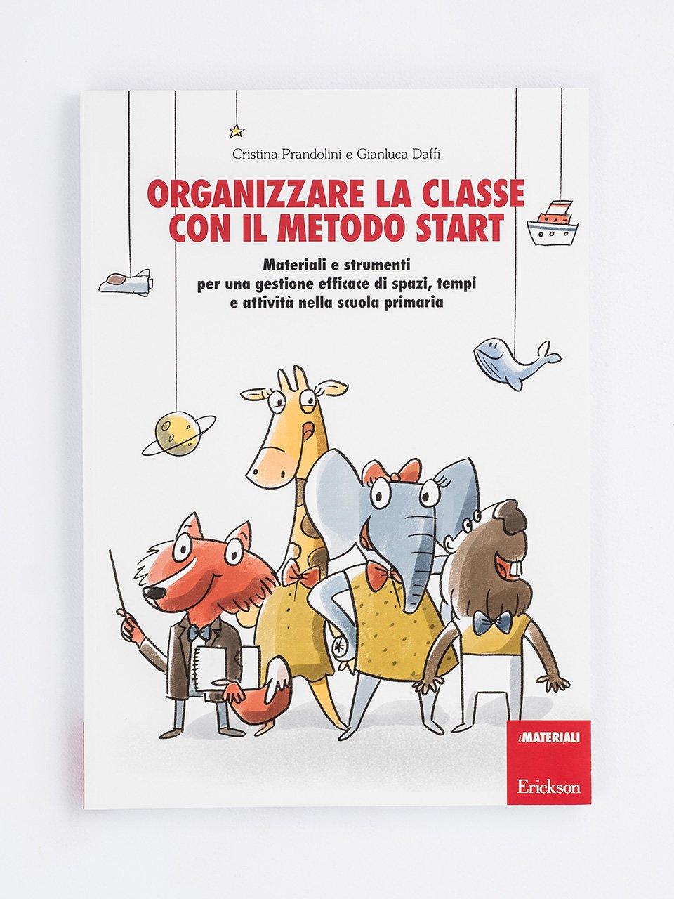 Organizzare la classe con il metodo START - Organizzare i gruppi cooperativi - Libri - Erickson