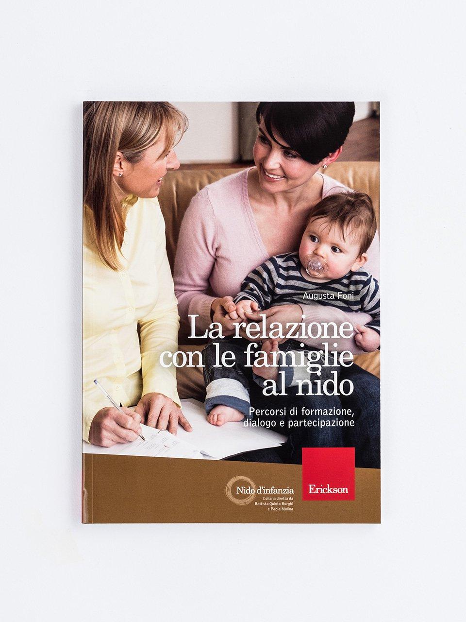 La relazione con le famiglie al nido - Lo psicologo tra i banchi - Libri - Erickson