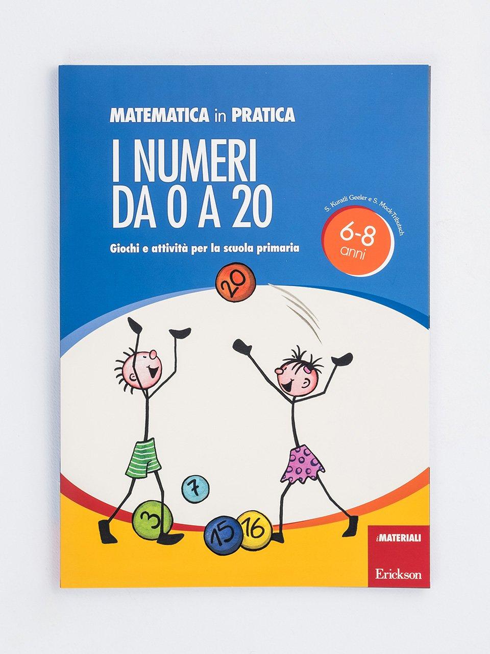 I numeri da 0 a 20 (Serie: Matematica in pratica) - Laboratorio discalculia - Libri - Erickson