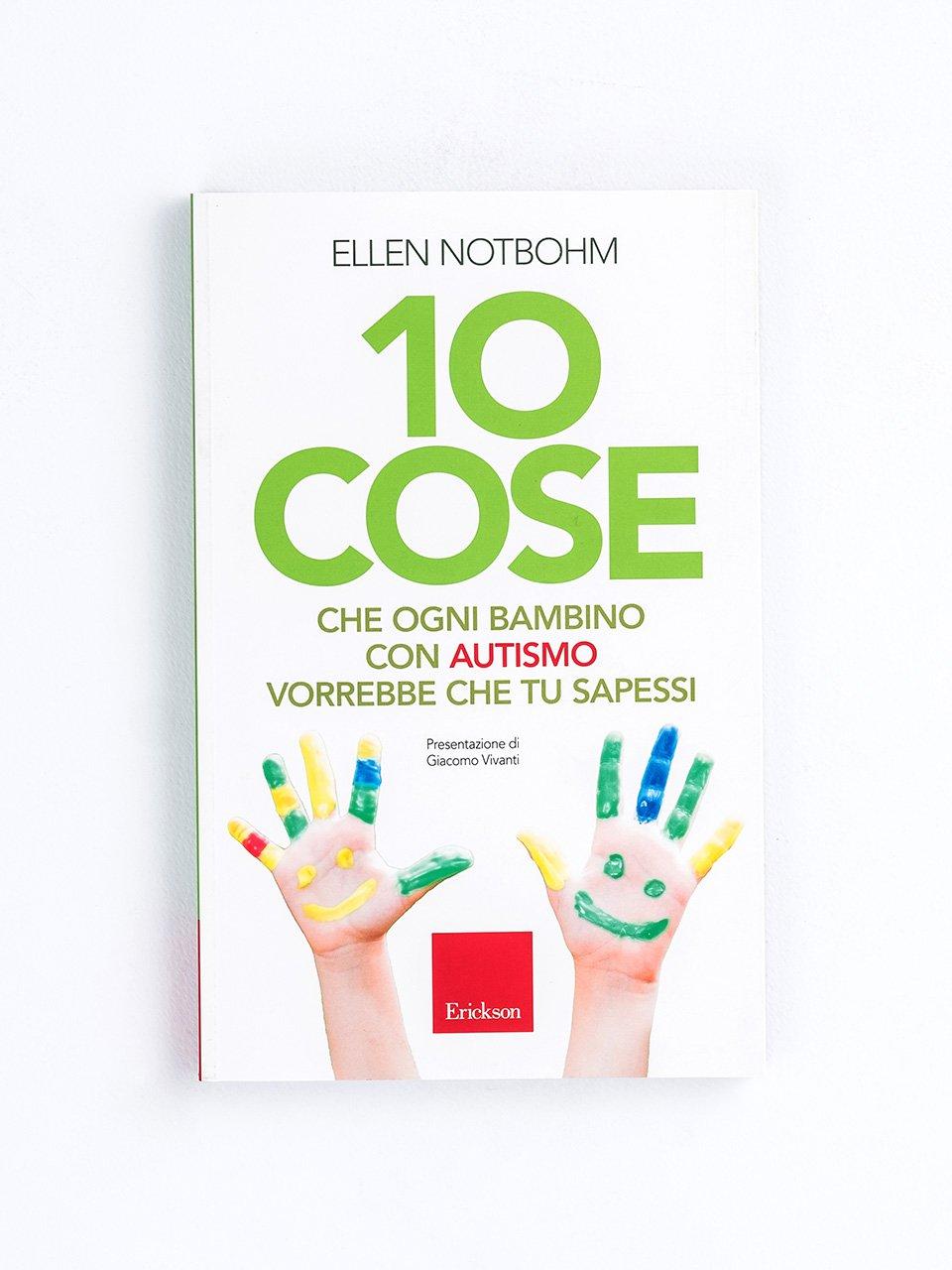 10 cose che ogni bambino con autismo vorrebbe che tu sapessi - Il nostro autismo quotidiano - Libri - Erickson