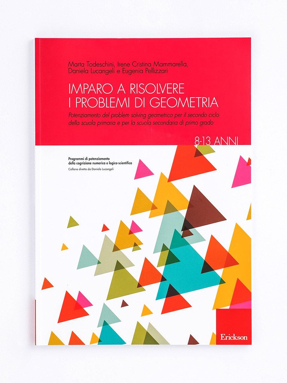 Imparo a risolvere i problemi di geometria - Daniela Lucangeli - Erickson