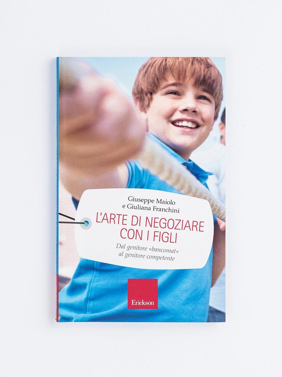 L'arte di negoziare con i figli - Quando i nuovi media distraggono i genitori - Erickson