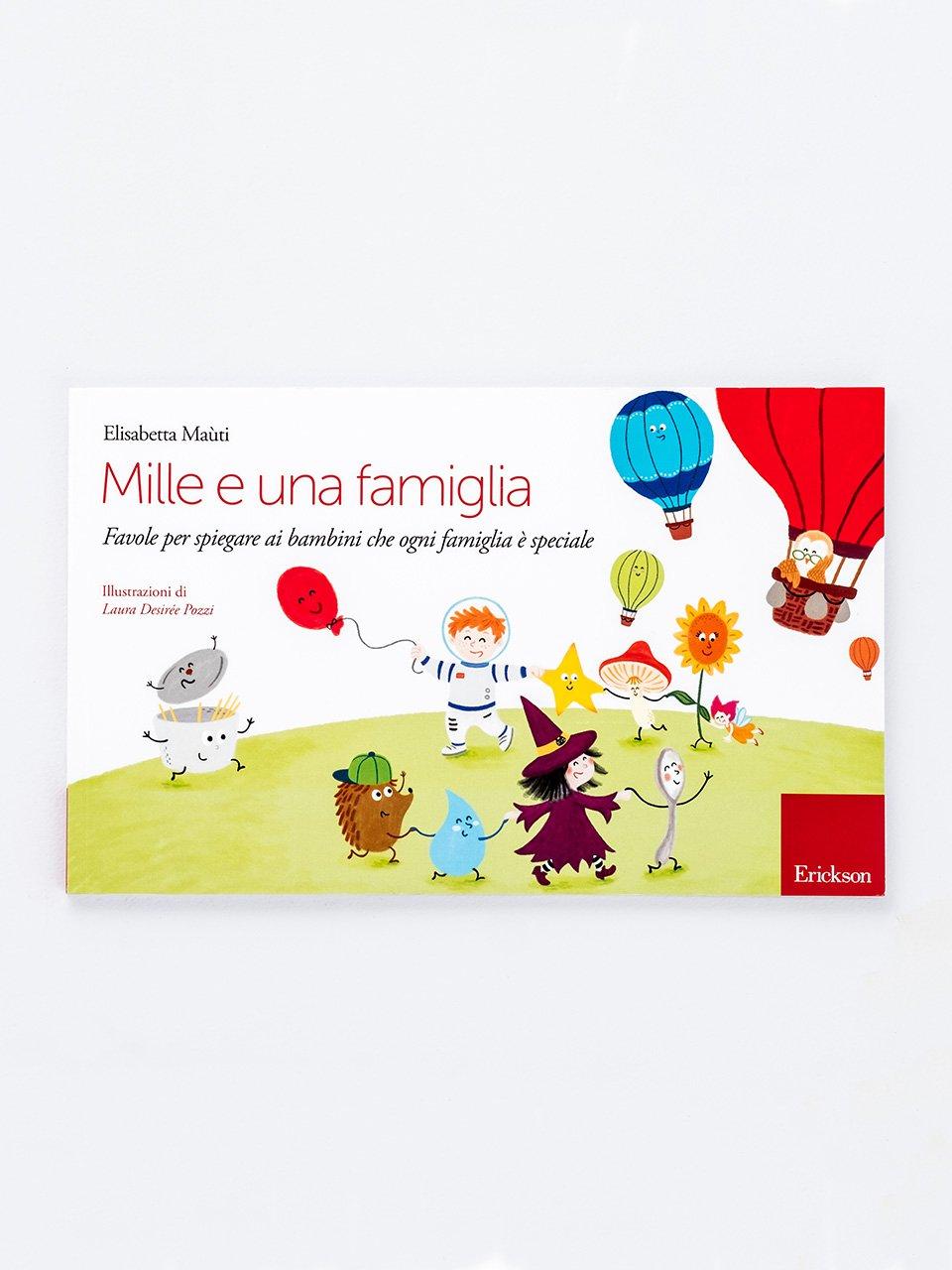 Mille e una famiglia - Raccontare storie aiuta i bambini - Libri - Erickson