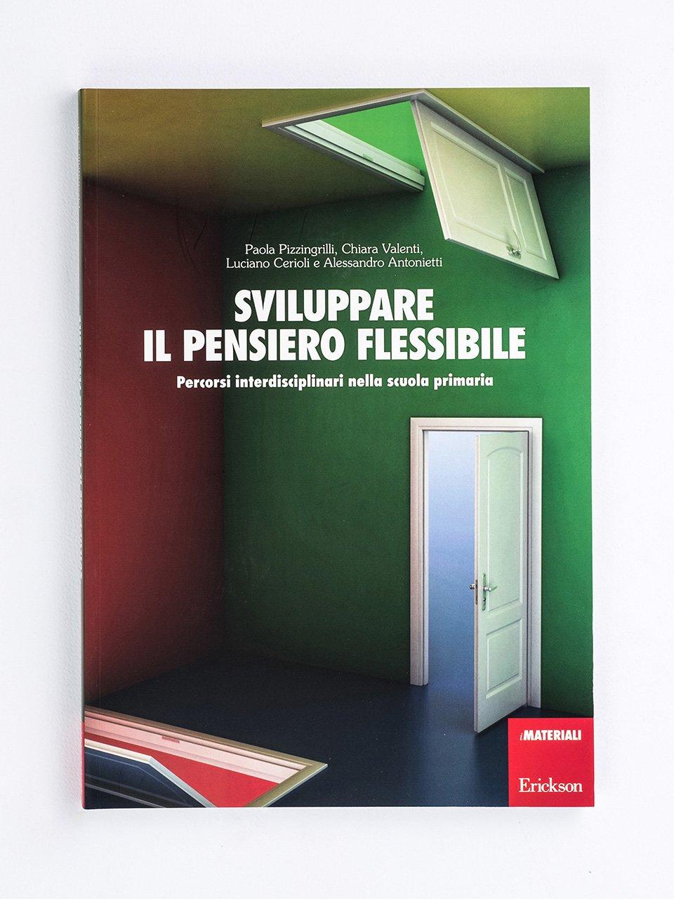 Sviluppare il pensiero flessibile - Educare all'espressione artistica - Libri - Erickson