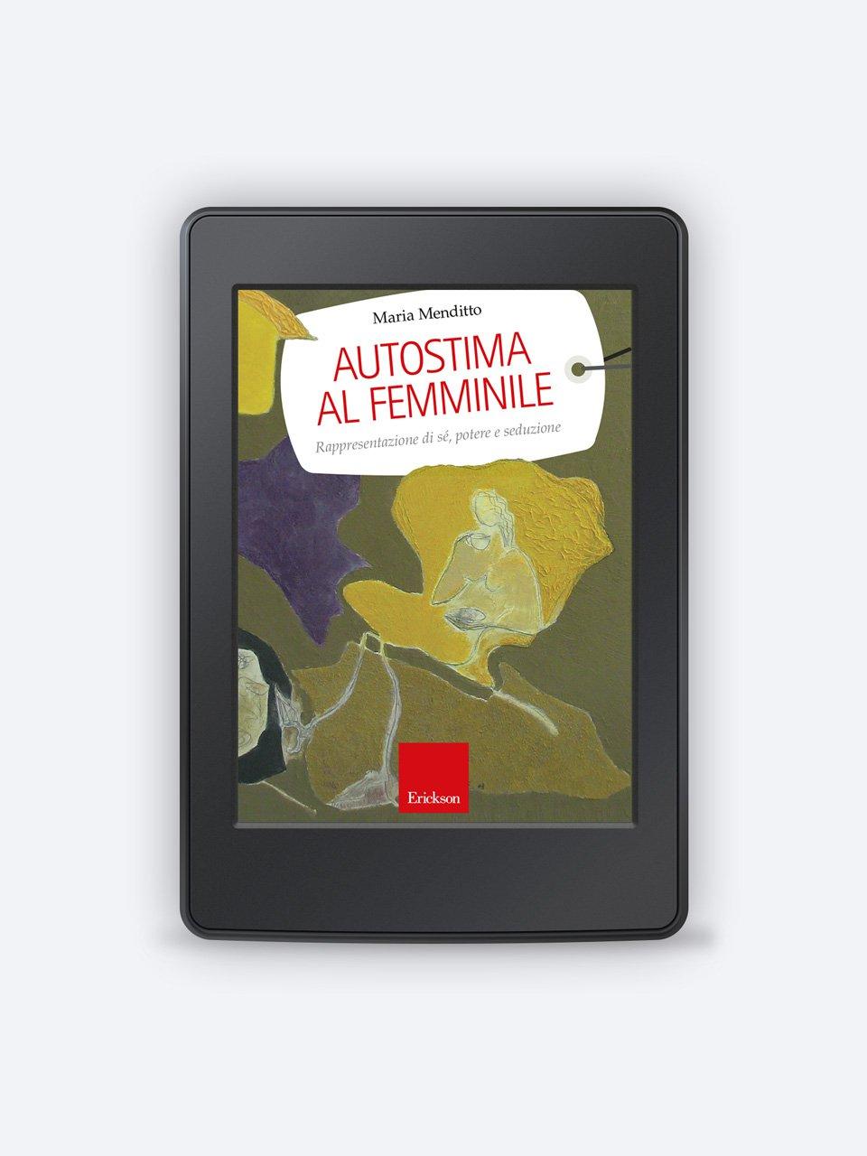 Autostima al femminile - Processi Affettivo-Relazionali Legati a Sé - Erickson