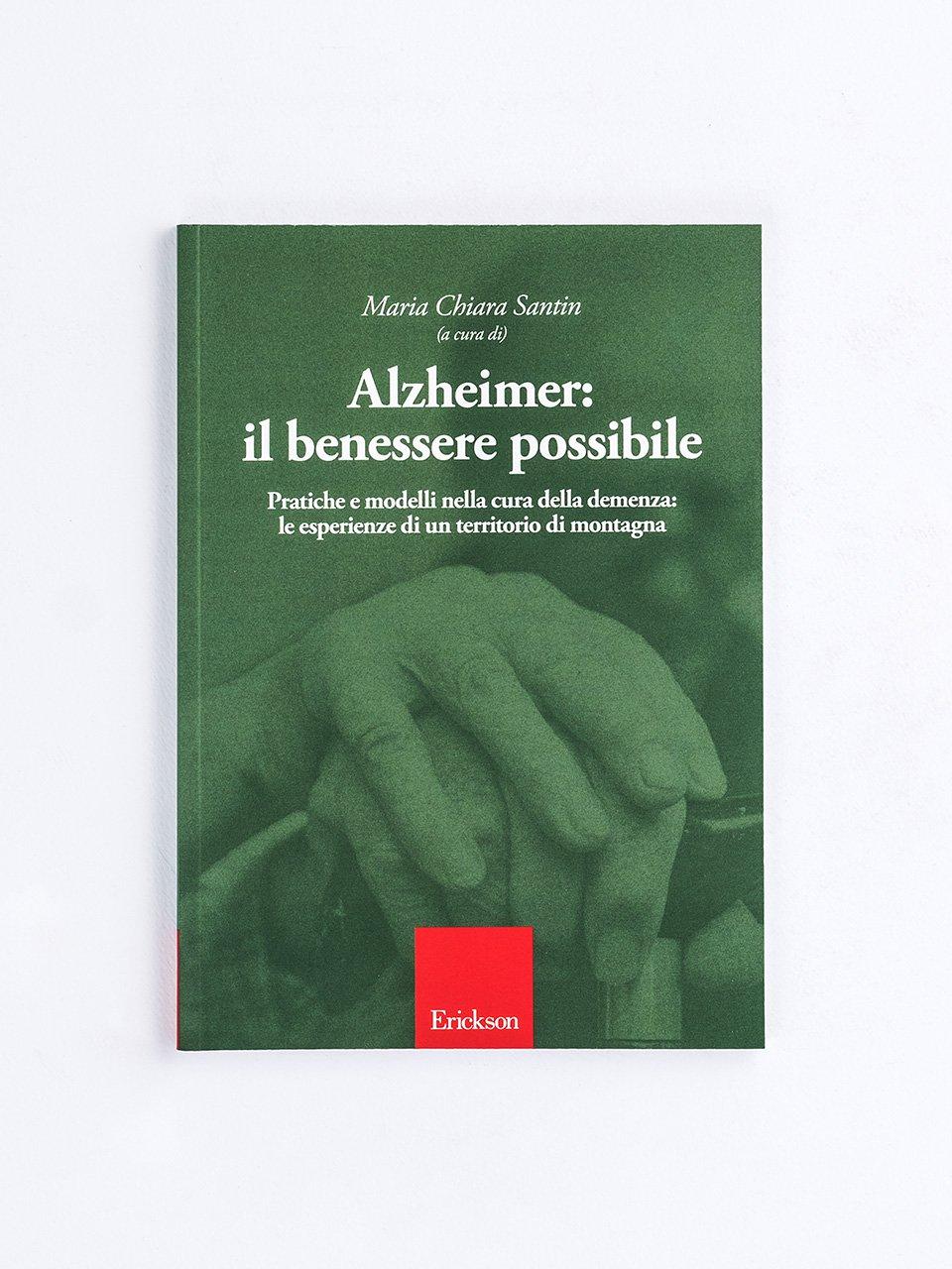 Alzheimer: il benessere possibile - Psicologia clinica / Psicoterapia - Erickson